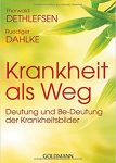 Krankheit als Weg, Ruediger Dahlke